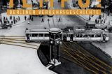 Tempo! – Berliner Verkehrsgeschichte